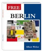 Albert Weber – FREE BERLIN - Zwischen real und abstrakt